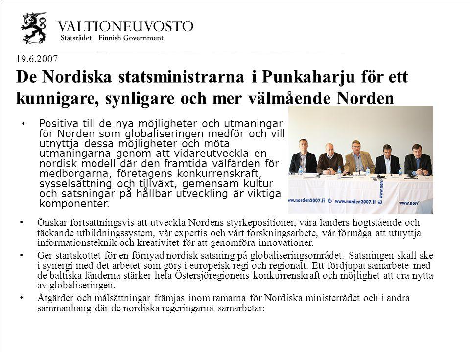 Nordisk Ministerråd Nordisk Råd Nordisk samarbejde 3 19.6.2007 De Nordiska statsministrarna i Punkaharju för ett kunnigare, synligare och mer välmåend