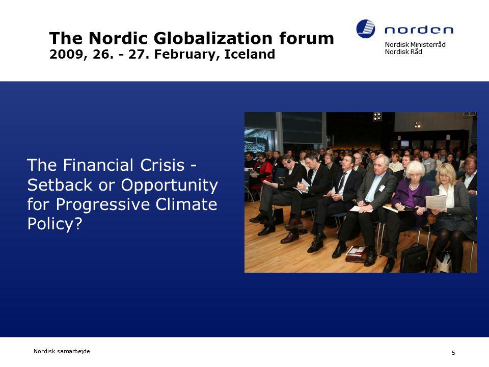 Nordisk Ministerråd Nordisk Råd Nordisk samarbejde 5 Nordisk Ministerråd Nordisk Råd Nordisk samarbejde 5 The Nordic Globalization forum 2009, 26. - 2