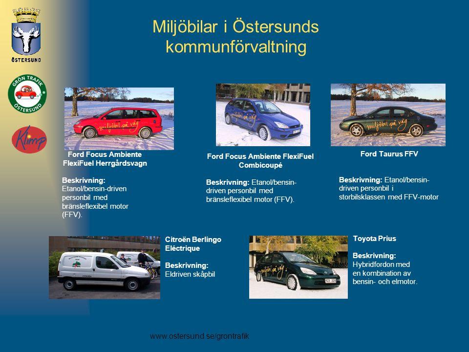 www.ostersund.se/grontrafik Miljöbilar i Östersunds kommunförvaltning Toyota Prius Beskrivning: Hybridfordon med en kombination av bensin- och elmotor