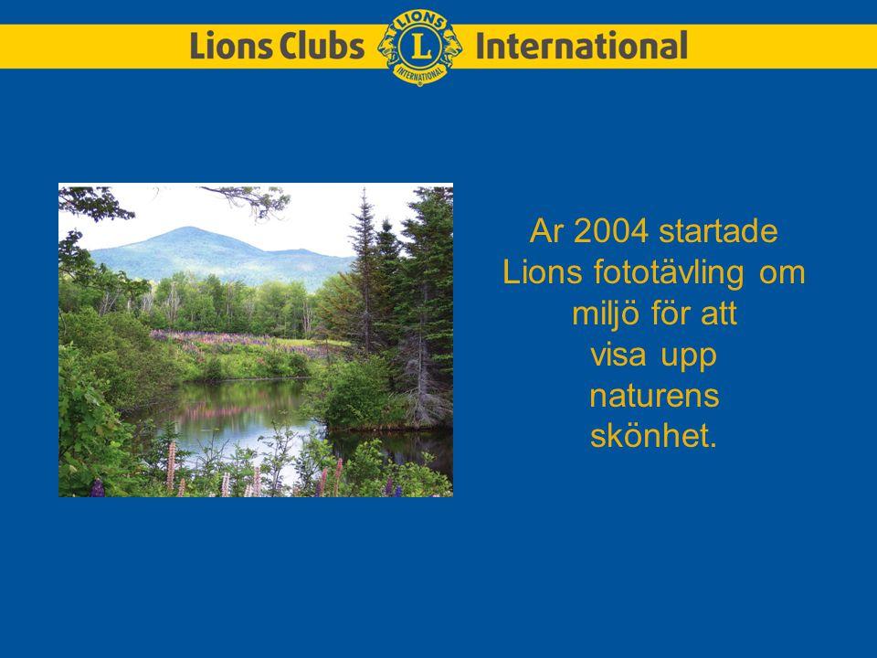 Ar 2004 startade Lions fototävling om miljö för att visa upp naturens skönhet.