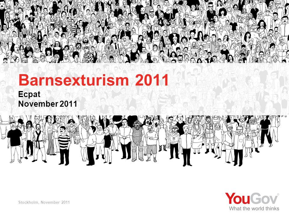 Ecpat © 2011 YouGov 1 SE2011-0814 Barnsexturism 2011 Barnsexturism 2011 Ecpat November 2011 Stockholm, November 2011