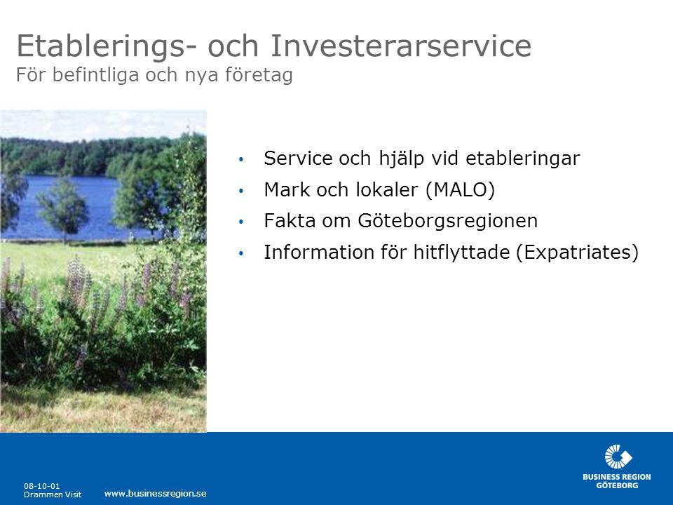 08-10-01 Drammen Visit www.businessregion.se Etablerings- och Investerarservice För befintliga och nya företag • Service och hjälp vid etableringar •