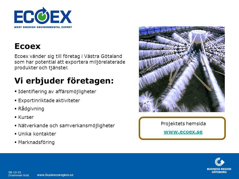 08-10-01 Drammen Visit www.businessregion.se Ecoex Ecoex vänder sig till företag i Västra Götaland som har potential att exportera miljörelaterade pro