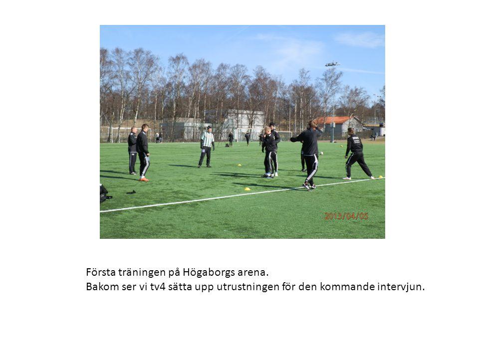Första träningen på Högaborgs arena.
