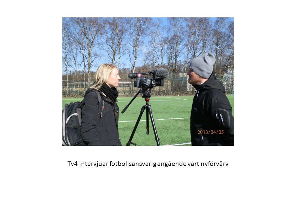 Tv4 intervjuar fotbollsansvarig angående vårt nyförvärv