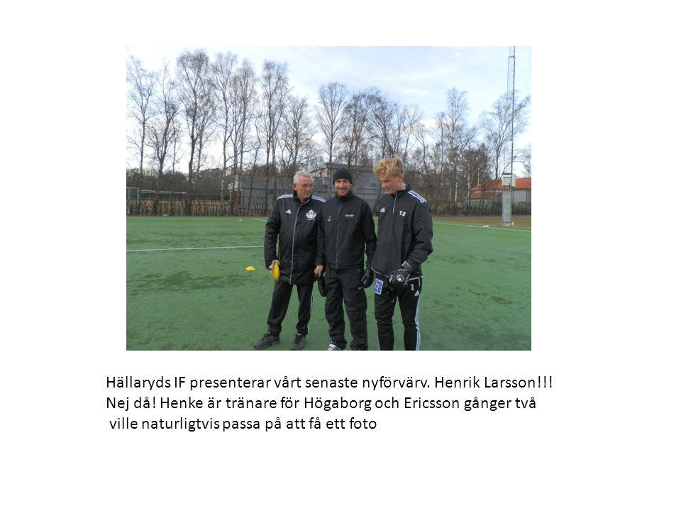 Hällaryds IF presenterar vårt senaste nyförvärv. Henrik Larsson!!.