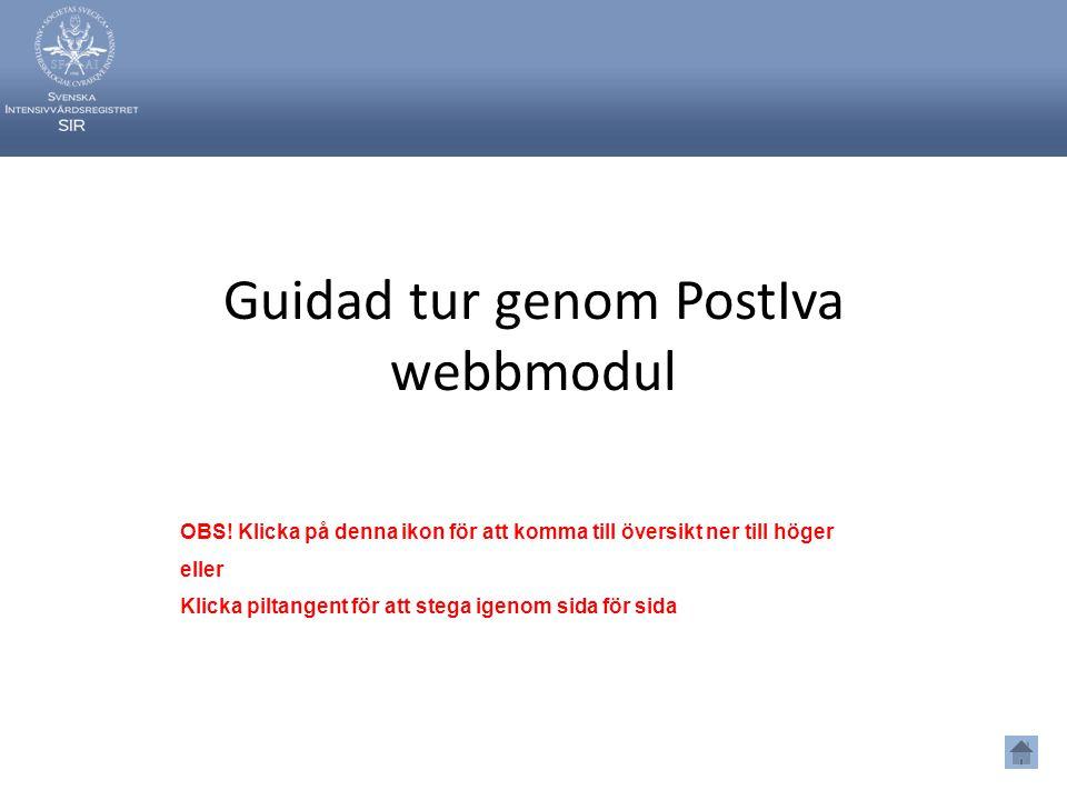 Guidad tur genom PostIva webbmodul OBS! Klicka på denna ikon för att komma till översikt ner till höger eller Klicka piltangent för att stega igenom s