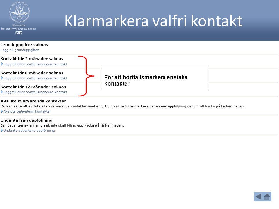 Klarmarkera valfri kontakt För att bortfallsmarkera enstaka kontakter