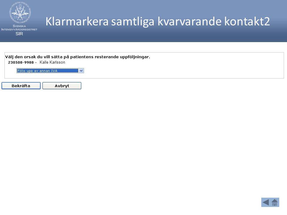 Klarmarkera samtliga kvarvarande kontakt2 Kalle Karlsson
