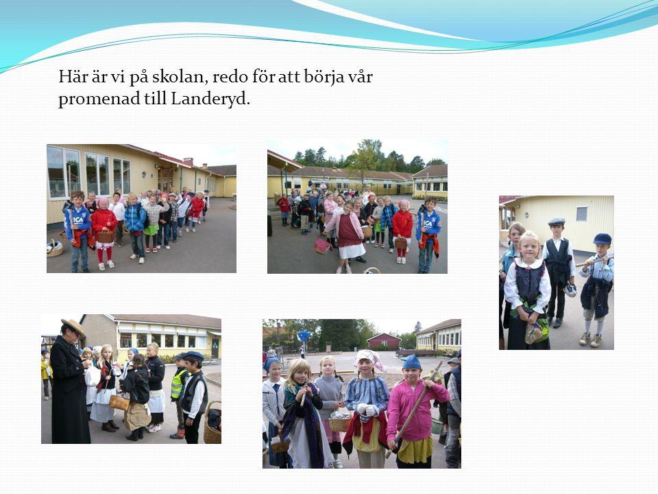 Här är vi på skolan, redo för att börja vår promenad till Landeryd.