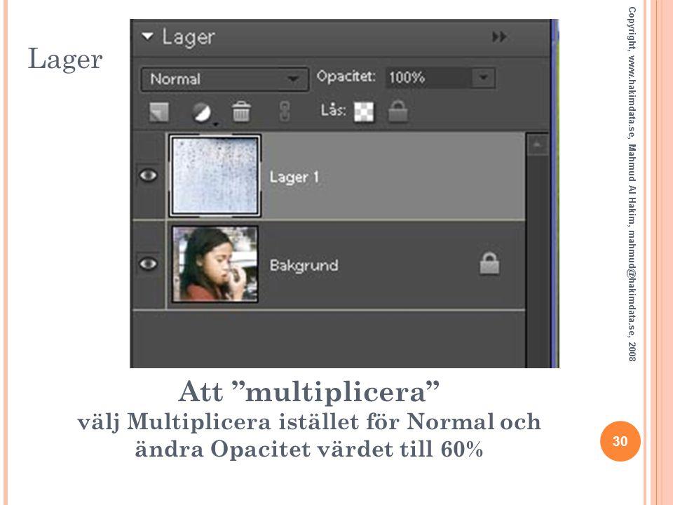 """Lager 30 Copyright, www.hakimdata.se, Mahmud Al Hakim, mahmud@hakimdata.se, 2008 Att """"multiplicera"""" välj Multiplicera istället för Normal och ändra Op"""