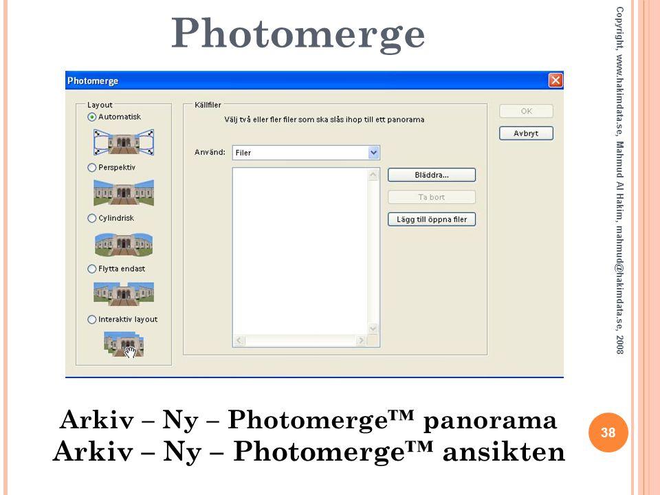 Photomerge 38 Copyright, www.hakimdata.se, Mahmud Al Hakim, mahmud@hakimdata.se, 2008 Arkiv – Ny – Photomerge™ panorama Arkiv – Ny – Photomerge™ ansik