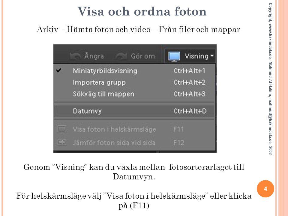 Menyn Visa 5 Copyright, www.hakimdata.se, Mahmud Al Hakim, mahmud@hakimdata.se, 2008 Förändringar för hur du vill att Elements ska visa dina foton/bilder