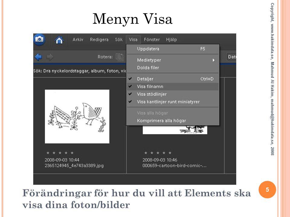 Menyn Visa 5 Copyright, www.hakimdata.se, Mahmud Al Hakim, mahmud@hakimdata.se, 2008 Förändringar för hur du vill att Elements ska visa dina foton/bil