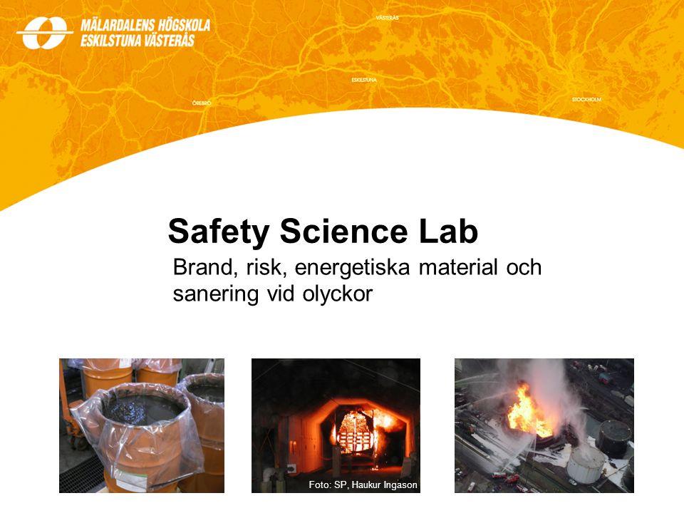 Safety Science Lab Brand, risk, energetiska material och sanering vid olyckor Foto: SP, Haukur Ingason