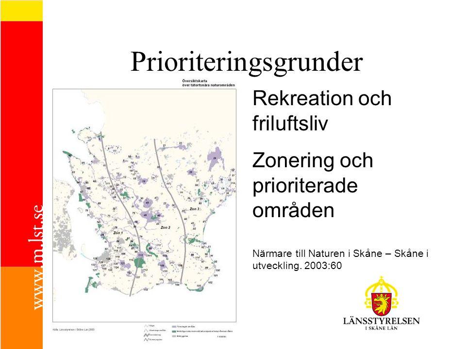 Rekreation och friluftsliv Zonering och prioriterade områden Närmare till Naturen i Skåne – Skåne i utveckling. 2003:60