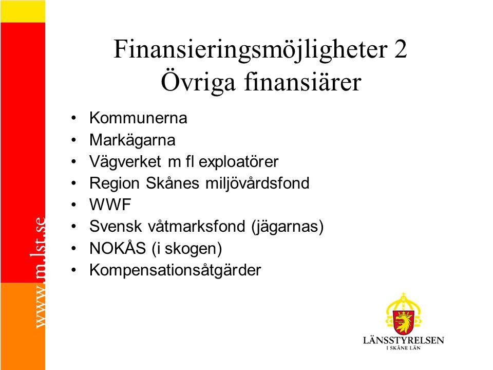 Finansieringsmöjligheter 2 Övriga finansiärer •Kommunerna •Markägarna •Vägverket m fl exploatörer •Region Skånes miljövårdsfond •WWF •Svensk våtmarksf