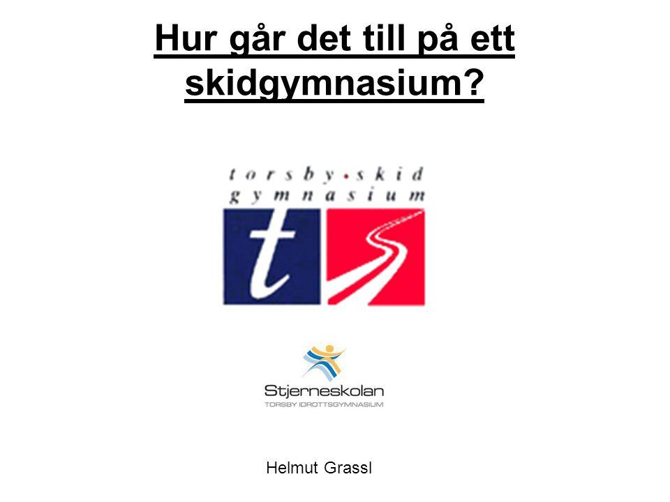 Hur går det till på ett skidgymnasium? Helmut Grassl