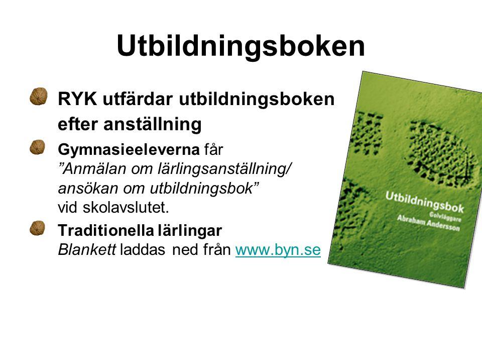 """Utbildningsboken RYK utfärdar utbildningsboken efter anställning Gymnasieeleverna får """"Anmälan om lärlingsanställning/ ansökan om utbildningsbok"""" vid"""