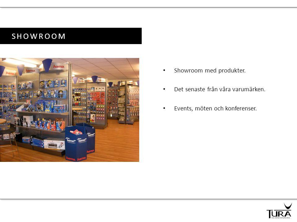 SHOWROOM • Showroom med produkter. • Det senaste från våra varumärken. • Events, möten och konferenser.