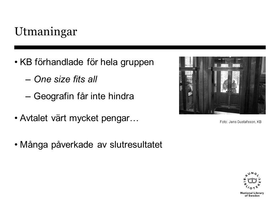 Utmaningar •KB förhandlade för hela gruppen – One size fits all – Geografin får inte hindra •Avtalet värt mycket pengar… •Många påverkade av slutresultatet Foto: Jens Gustafsson, KB