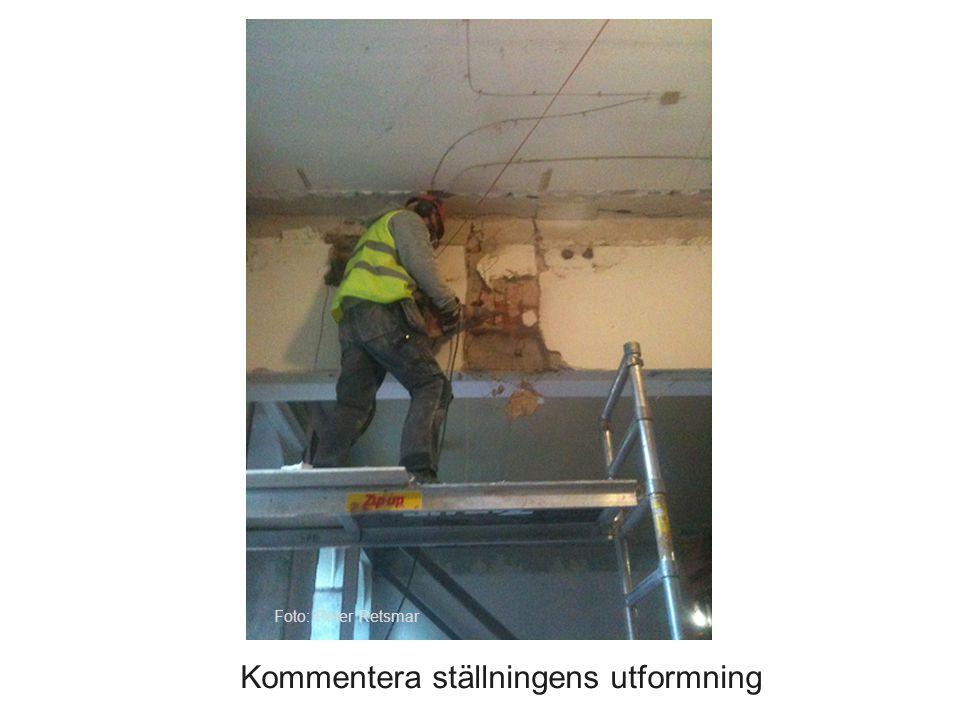 Kommentera ställningens utformning Foto: Peter Retsmar