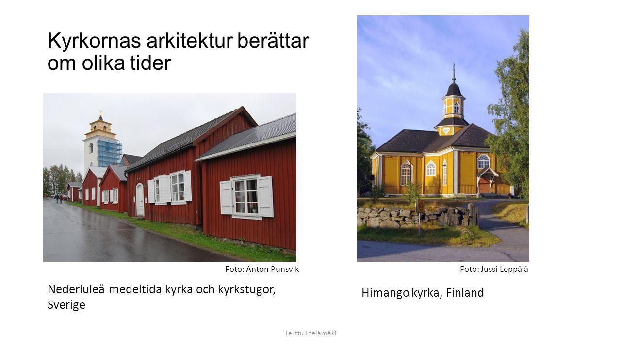 Kyrkornas arkitektur berättar om olika tider Terttu Etelämäki Nederluleå medeltida kyrka och kyrkstugor, Sverige Himango kyrka, Finland Foto: Anton PunsvikFoto: Jussi Leppälä