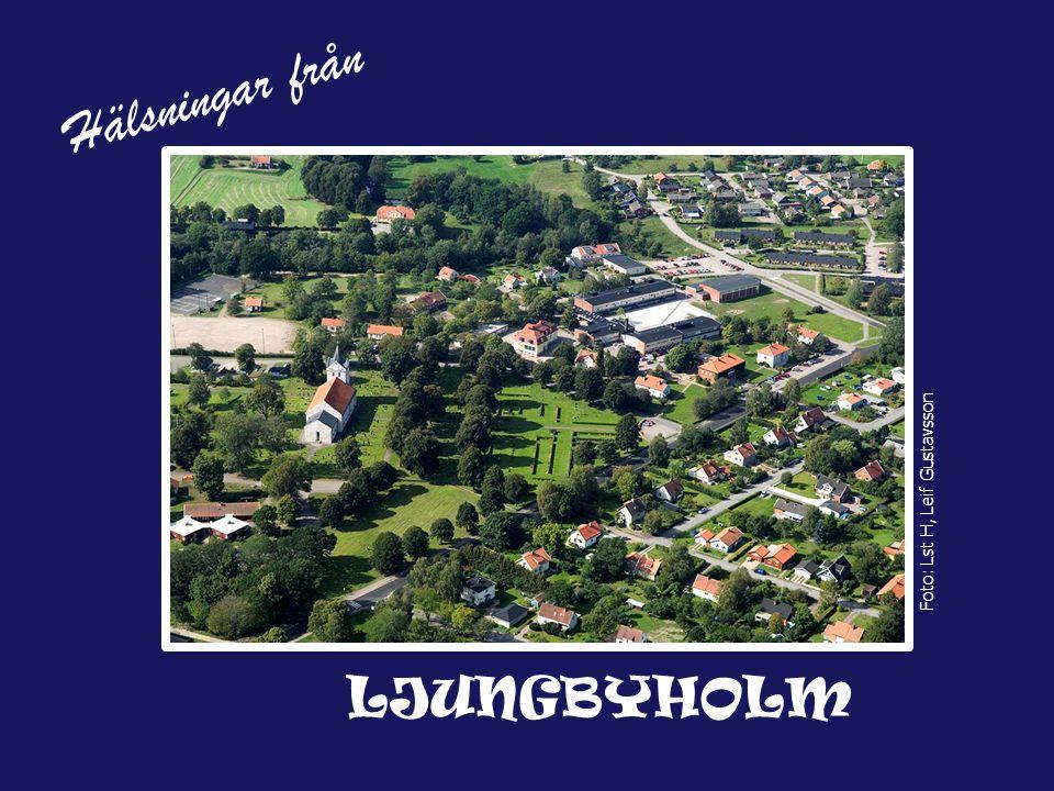 Hälsningar från LJUNGBYHOLM Foto: Lst H, Leif Gustavsson