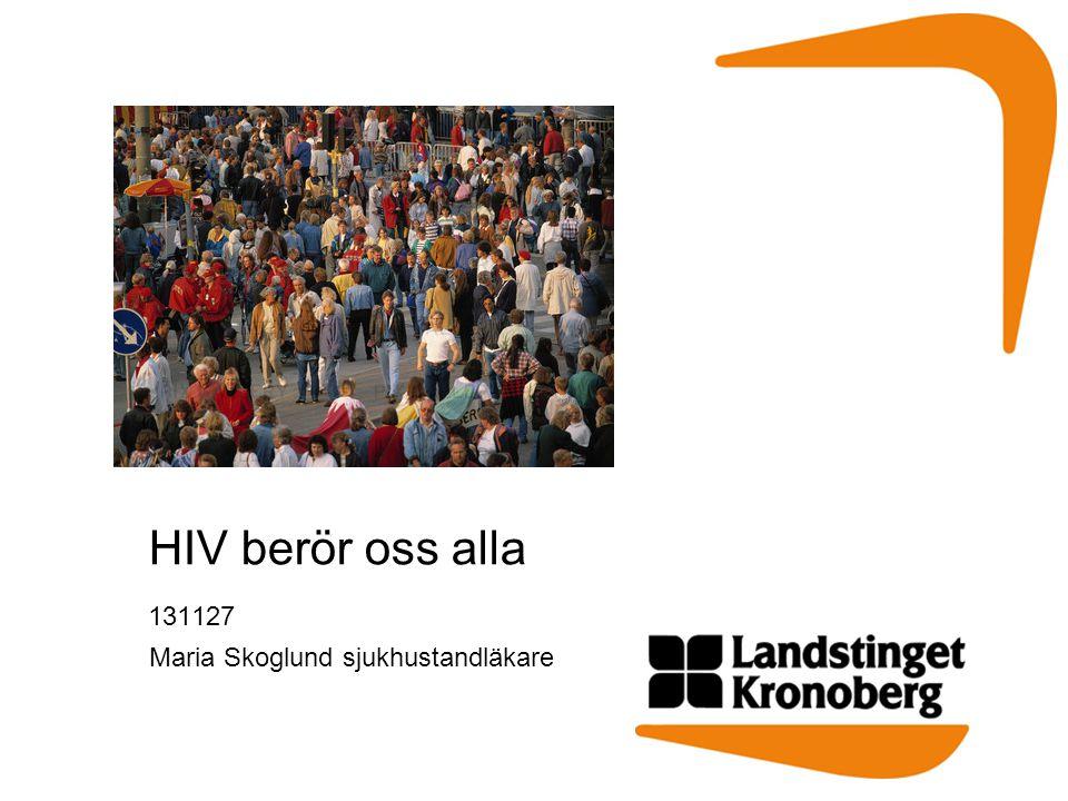HIV berör oss alla 131127 Maria Skoglund sjukhustandläkare