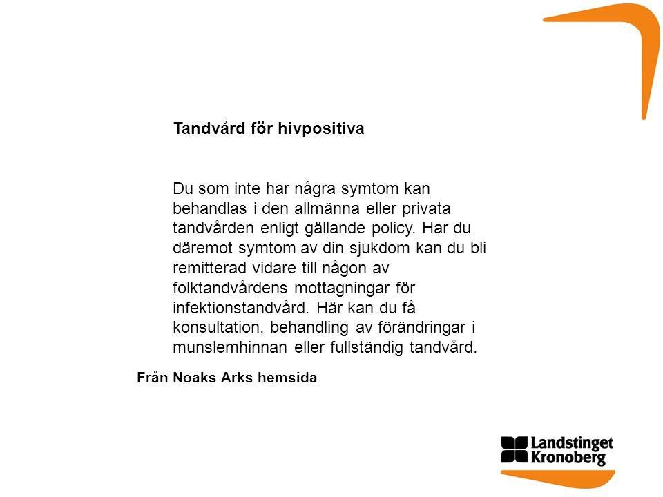 Dagens Nyheter 2012-08-27 • När han skulle till tandläkaren så var hela mottagning inplastad och alla som kunde komma i beröring med honom var klädda i heltäckande skyddsdräkter