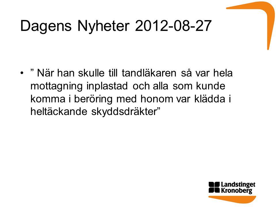 """Dagens Nyheter 2012-08-27 •"""" När han skulle till tandläkaren så var hela mottagning inplastad och alla som kunde komma i beröring med honom var klädda"""