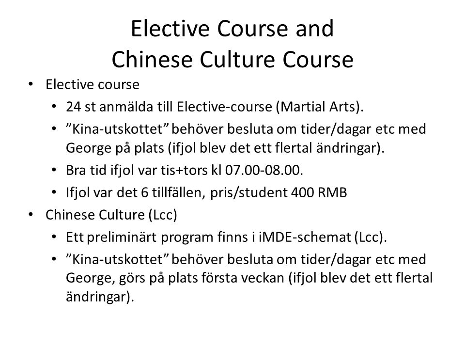 Elective Course and Chinese Culture Course • Elective course • 24 st anmälda till Elective-course (Martial Arts).