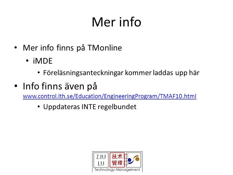 Mer info • Mer info finns på TMonline • iMDE • Föreläsningsanteckningar kommer laddas upp här • Info finns även på www.control.lth.se/Education/EngineeringProgram/TMAF10.html www.control.lth.se/Education/EngineeringProgram/TMAF10.html • Uppdateras INTE regelbundet