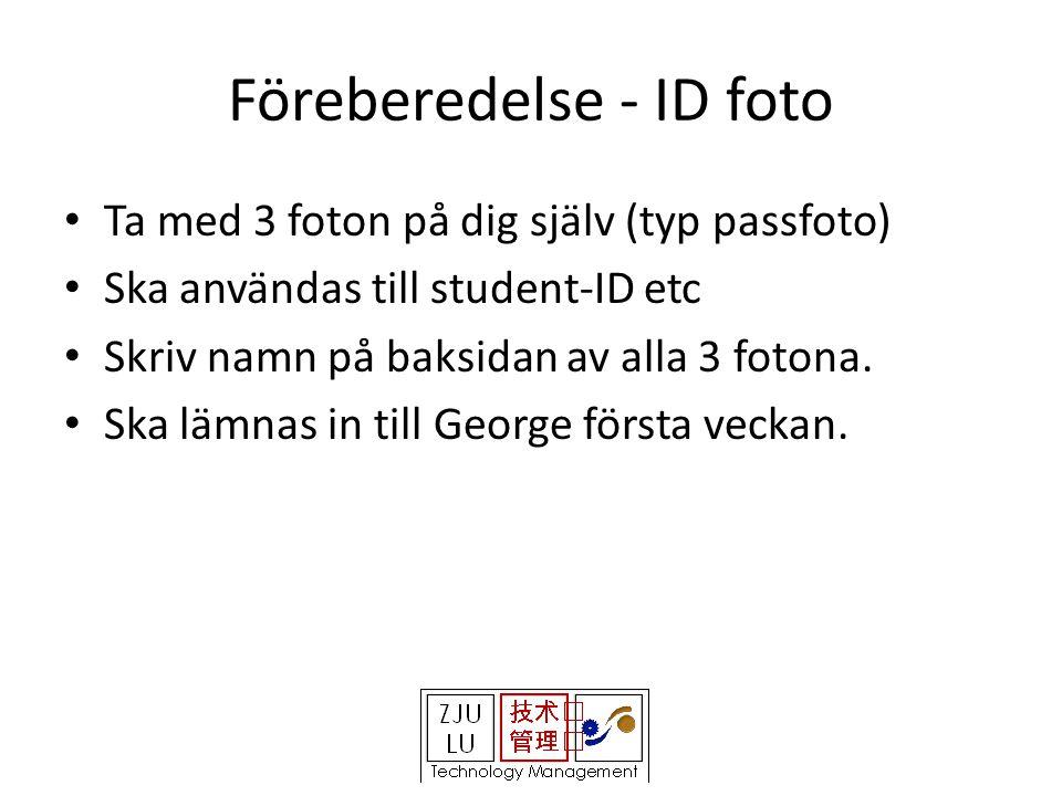 Föreberedelse - ID foto • Ta med 3 foton på dig själv (typ passfoto) • Ska användas till student-ID etc • Skriv namn på baksidan av alla 3 fotona.