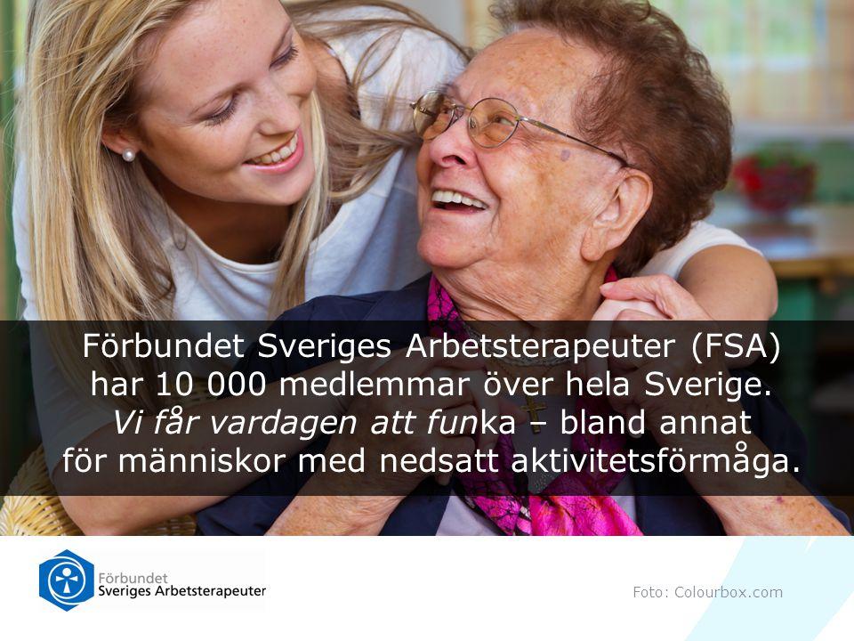 Förbundet Sveriges Arbetsterapeuter (FSA) har 10 000 medlemmar över hela Sverige. Vi får vardagen att funka – bland annat för människor med nedsatt ak