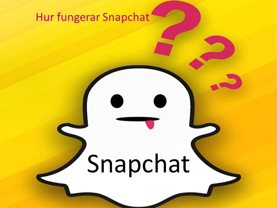 Snapchat Hur fungerar Snapchat