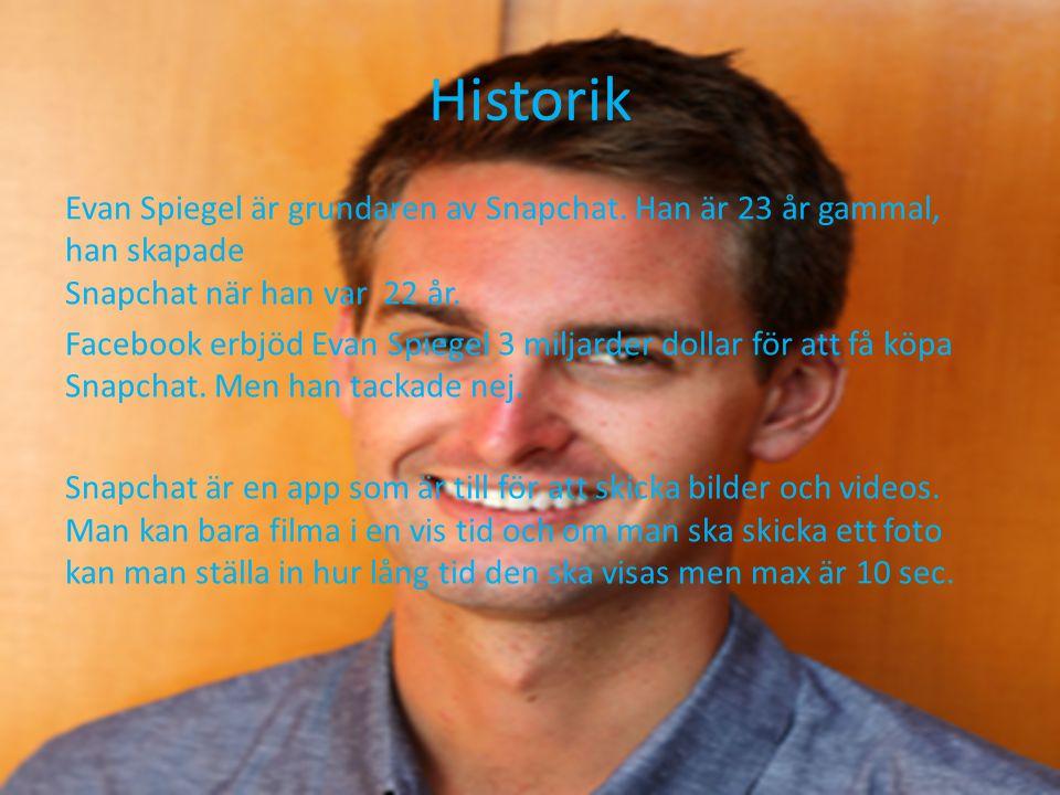 Historik Evan Spiegel är grundaren av Snapchat.