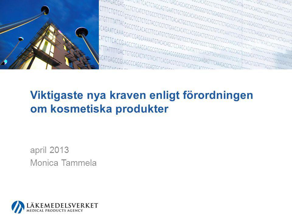 Viktigaste nyheterna för företagen •Cosmetic Product Notification Portal (CPNP) •anmälan av nanomaterial för förhandsgranskning •säkerhetsbedömning bilaga 1 del B, uppdateras •viss märkning på förpackningen •rapportering av allvarliga oönskade effekter (SUE) •identifiera leveranskedjan i 3 år •produktinformationsdokument i 10 år