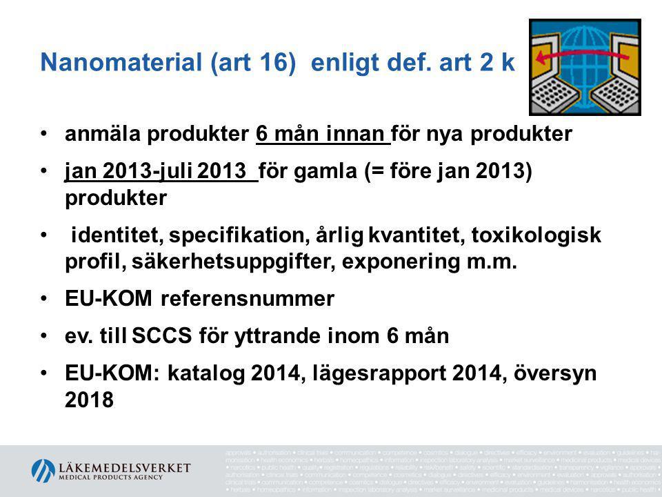 Nanomaterial (art 16) enligt def.