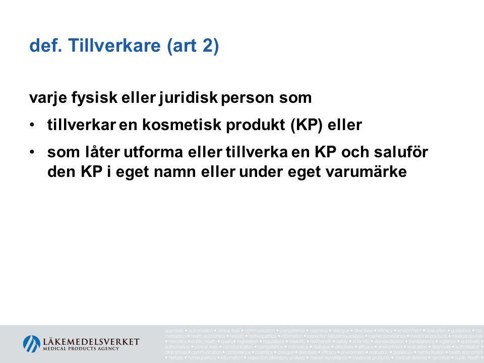 def: Ansvarig person (AP) (art 4) •juridisk eller fysisk person inom EU •tillverkaren inom EU •tillverkare utanför EU måste utse AP inom EU •skriftligen utse person som skriftligen ska godkänna sin uppgift •distributör som AP i vissa fall