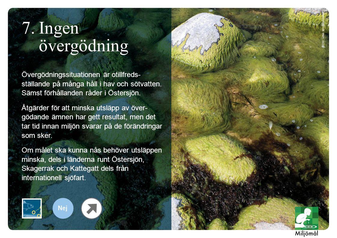 Övergödningssituationen är otillfreds- ställande på många håll i hav och sötvatten. Sämst förhållanden råder i Östersjön. Åtgärder för att minska utsl