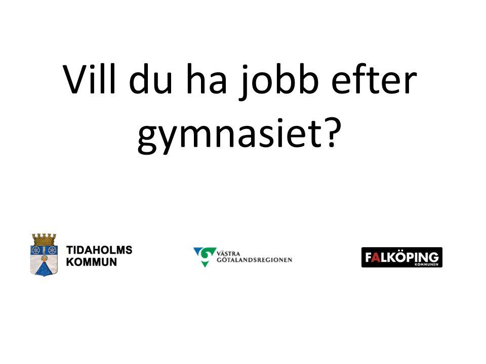 Vill du ha jobb efter gymnasiet