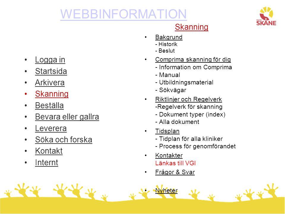 •Logga in •Startsida •Arkivera •Skanning •Beställa •Bevara eller gallra •Leverera •Söka och forska •Kontakt •Internt Skanning •Bakgrund - Historik - Beslut •Comprima skanning för dig - Information om Comprima - Manual - Utbildningsmaterial - Sökvägar •Riktlinjer och Regelverk -Regelverk för skanning - Dokument typer (index) - Alla dokument •Tidsplan - Tidplan för alla kliniker - Process för genomförandet •Kontakter Länkas till VGI •Frågor & Svar •Nyheter WEBBINFORMATION