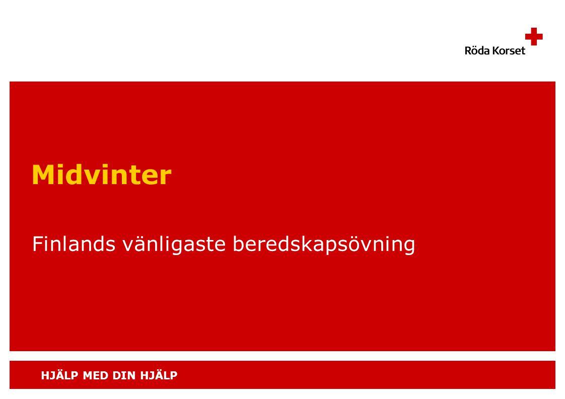 HJÄLP MED DIN HJÄLP Midvinter Finlands vänligaste beredskapsövning