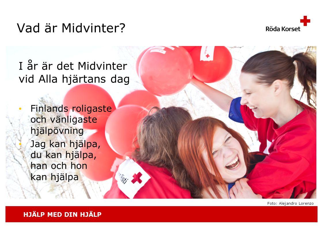HJÄLP MED DIN HJÄLP I år är det Midvinter vid Alla hjärtans dag • Finlands roligaste och vänligaste hjälpövning • Jag kan hjälpa, du kan hjälpa, han o