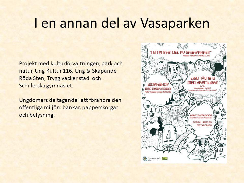 I en annan del av Vasaparken Projekt med kulturförvaltningen, park och natur, Ung Kultur 116, Ung & Skapande Röda Sten, Trygg vacker stad och Schillerska gymnasiet.