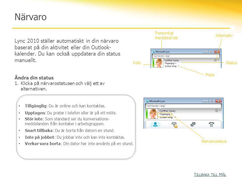Närvaro Lync 2010 ställer automatiskt in din närvaro baserat på din aktivitet eller din Outlook- kalender. Du kan också uppdatera din status manuellt.