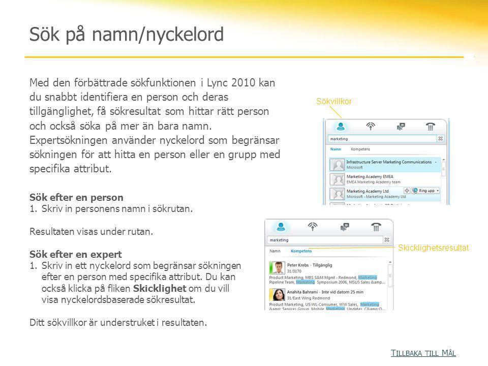 Med den förbättrade sökfunktionen i Lync 2010 kan du snabbt identifiera en person och deras tillgänglighet, få sökresultat som hittar rätt person och