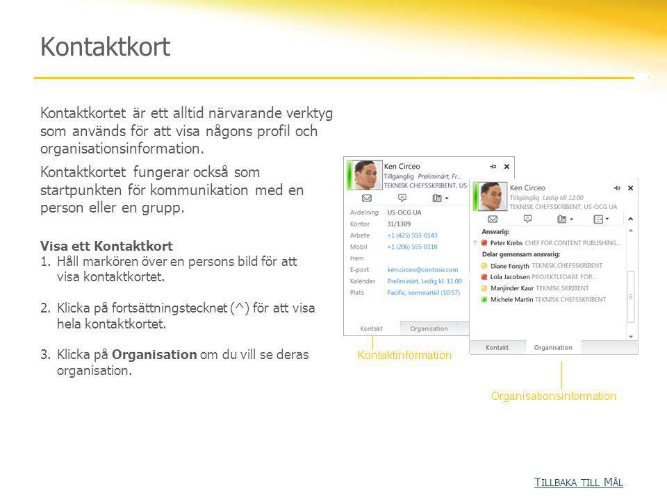 Kontaktkort Kontaktkortet är ett alltid närvarande verktyg som används för att visa någons profil och organisationsinformation. Kontaktkortet fungerar