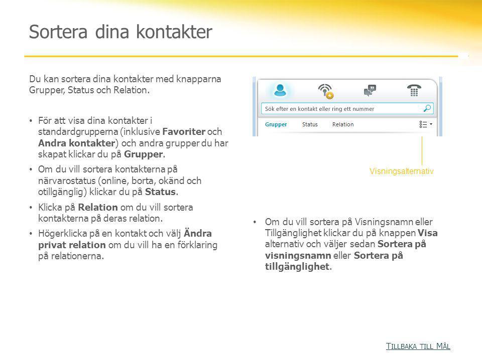 Anpassa din kontaktlistas utseende Du kan ändra hur Lync Online-kontakter visas.